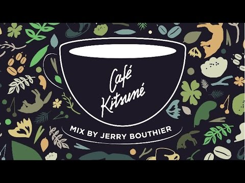 Café Kitsuné Mix by Jerry Bouthier (Full Mix) 2016