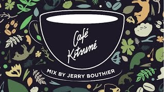 café kitsuné mix by jerry bouthier full mix 2016