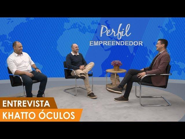 Perfil Empreendedor - Khatto Óculos