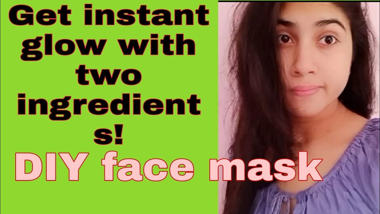 Get Instant Glowing Skin With Two Ingredients Diy Face Mask Instant Glow Monkey Viral