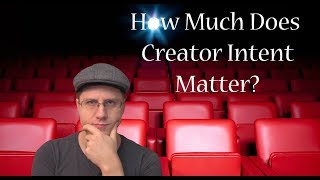 How Much Does Creator Intent Matter?