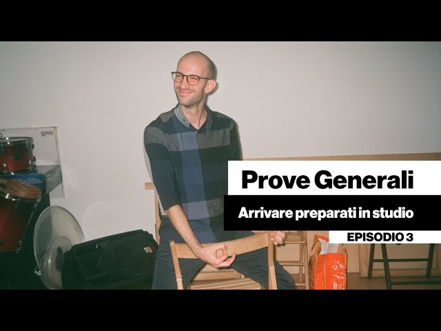Prove Generali - Arrivare preparati in studio [DENTRO LA BAND #03]