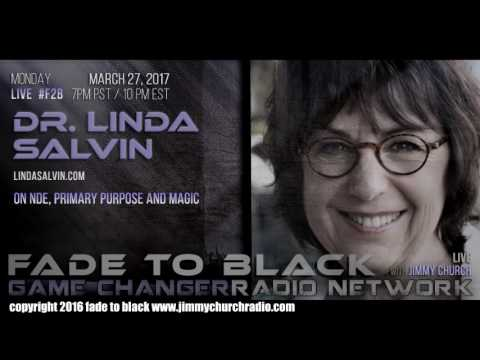 Ep. 631 FADE to BLACK Jimmy Church w/ Dr. Linda Salvin : NDEs Psychic : LIVE