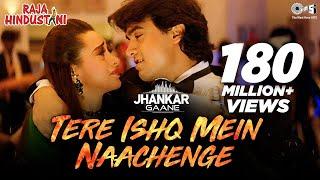 Tere Ishq Mein Naachenge (Jhankar) - Raja Hindustani | Kumar Sanu | Aamir Khan, Karisma Kapoor