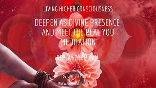 Deepen as Divine Presence and meet the REAL YOU Meditation