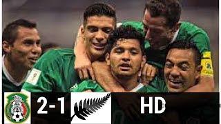 MEXICO VS NEW ZEALAND 2017 2-1 ALL GOALS & HIGHLIGHTS CONFEDERATION CUP