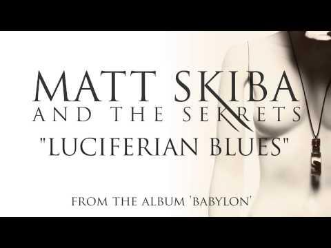 MATT SKIBA AND THE SEKRETS - Luciferian Blues (Album Track)