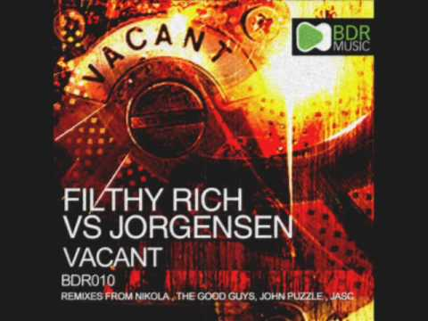 Filthy Rich vs Jorgensen - Vacant (The Good Guys Remix) PREVIEW