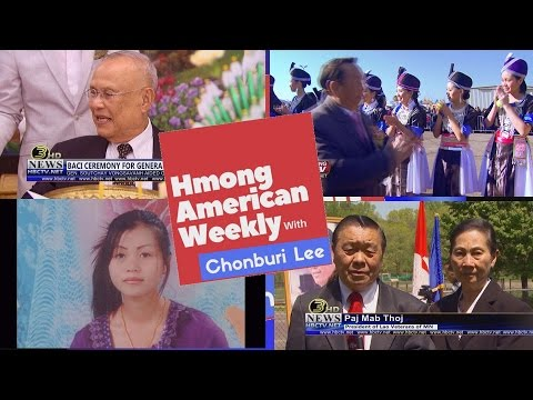 HMONG AMERICAN WEEKLY: Latest local, national and international news with Chonburi Lee.