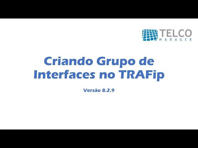 [TUTORIAL] Criando Grupo de Interfaces no TRAFip