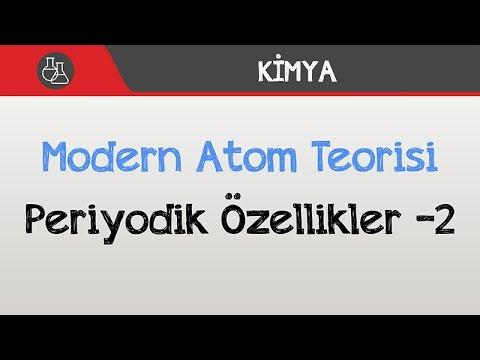 Modern Atom Teorisi - Periyodik Özellikler -2
