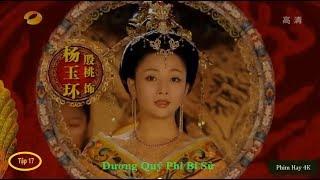 Dương Quý Phi Bí Sử Tập 17 - Phim cổ trang Trung Quốc hay nhất - Lồng Tiếng