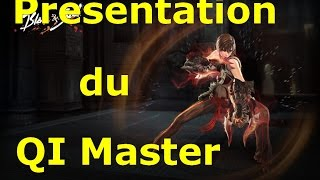 [Blade and Soul] Présentation du Qi Master FR