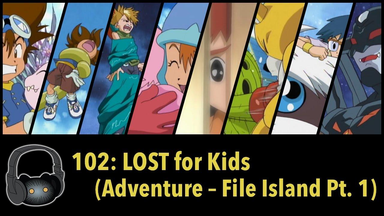 "Ep 102: ""LOST For Kids"" [Digimon Adventure, File Island Pt"
