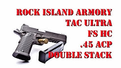 Rock Island Armory Tac Ultra FS HC .45 ACP Double Stack First Look!!