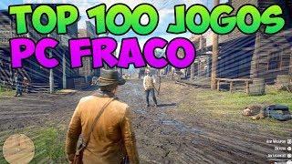 Os 100 Melhores JOGOS para PC FRACO 2018 +DOWNLOAD