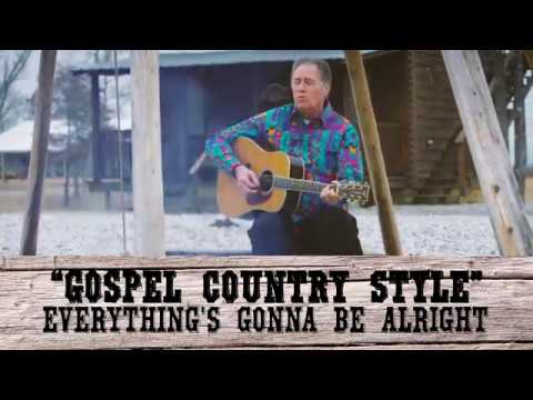 """from-the-new-album-""""gospel-country-style""""---everything's-gonna-be-alright"""