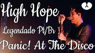 Panic! At The Disco: High Hope [Legendado Pt/Br]