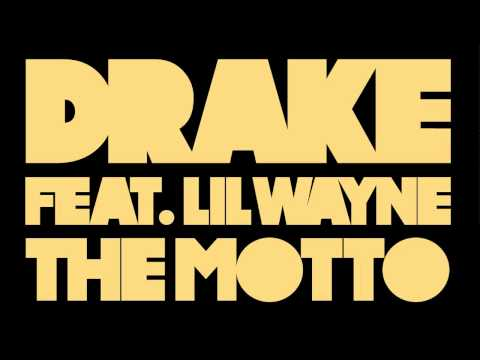 Drake  The Motto ft Lil Wayne