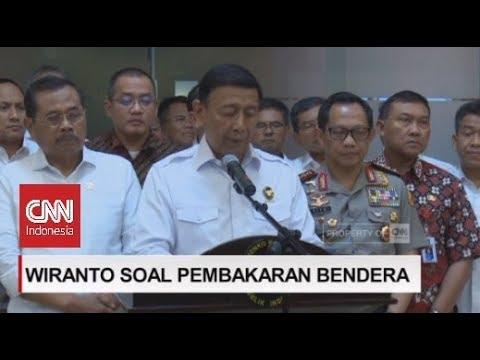 Penjelasan Wiranto Soal Pembakaran Bendera