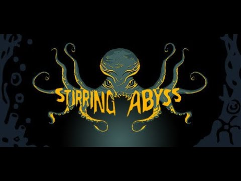 Stirring Abyss Demo: Part 2  
