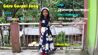 Garo Gospel Song, O.kamenga an.chingko Vocal Siloam Muktisa Sangma, with English Subtittles.