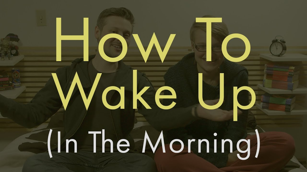 How To Wake Up (in The Morning)