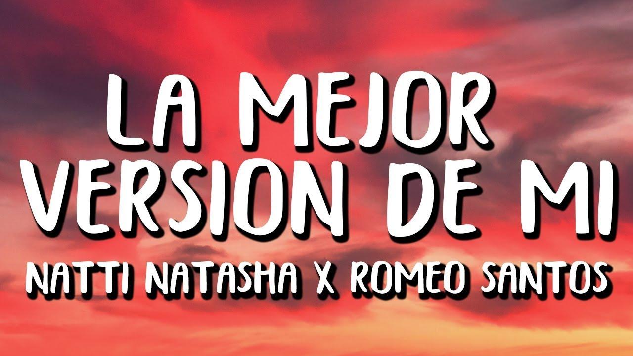 Natti Natasha X Romeo Santos - La Mejor Versión De Mi (Letra/Lyrics) Remix