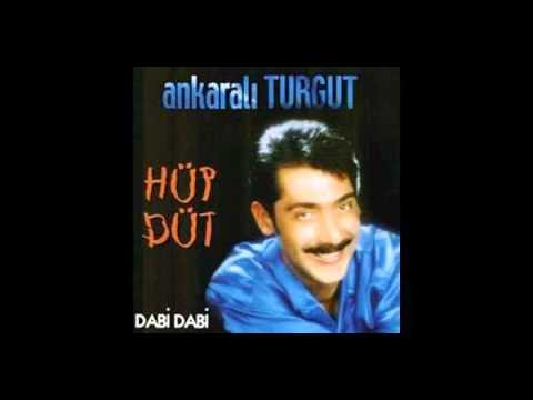 Ankaralı Turgut - Hüp Düt Dinle mp3 indir