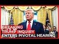Trump impeachment inquiry enters pivotal hearing