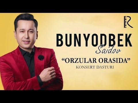 Bunyodbek Saidov - Orzular Orasida Nomli Konsert Dasturi 2019 #UydaQoling