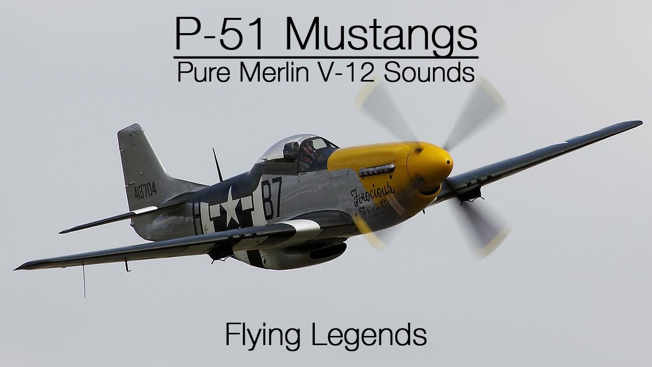 Pure Merlin V 12 Sounds P 51 Mustangs Flying Legends