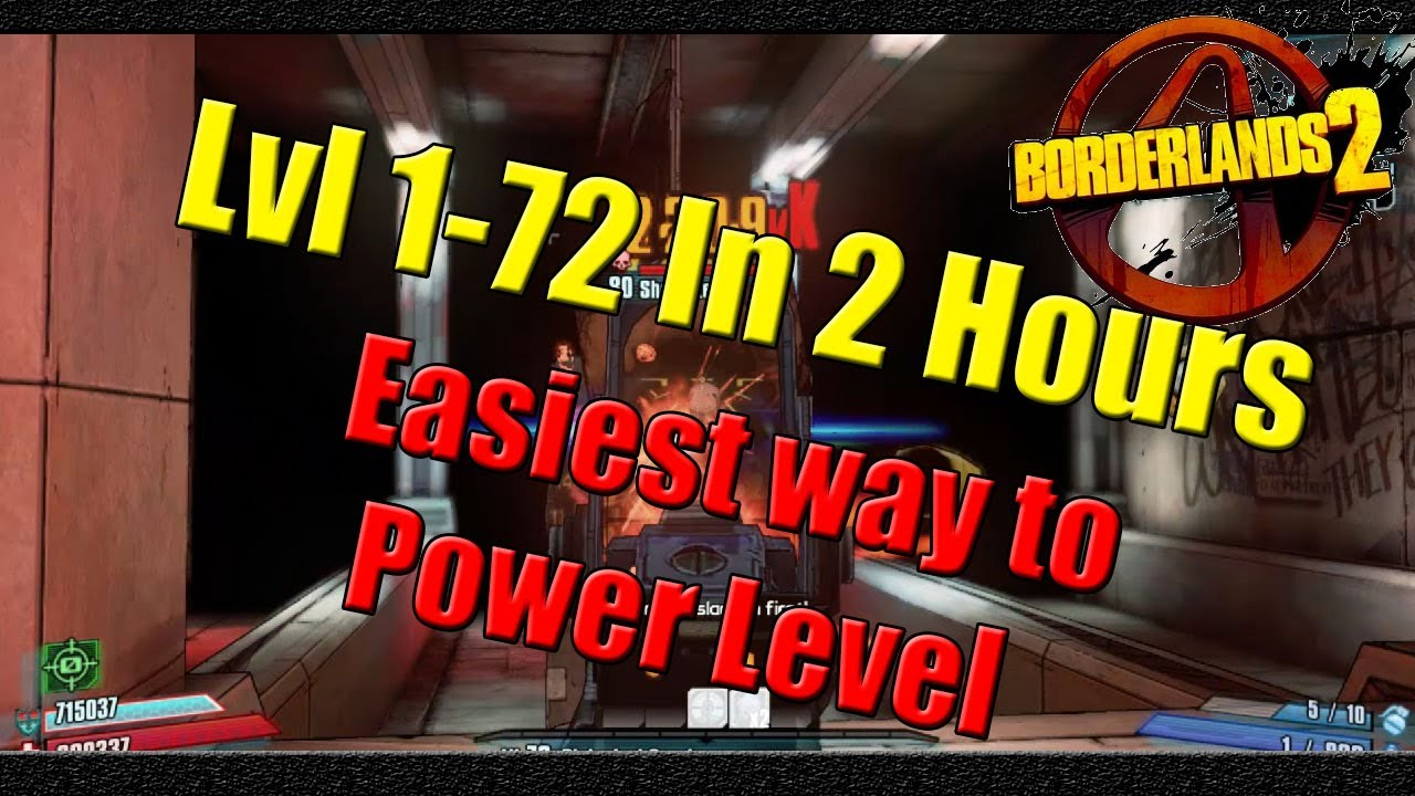 Borderlands 2 | Fastest way to Power level Solo or Team | Lvl 1-72 in  around 2 Hours