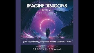Grace VanderWaal - Imagine Dragons' Evolve Tour Hershey Park Stadium, Hershey, PA (June 16, 2018)