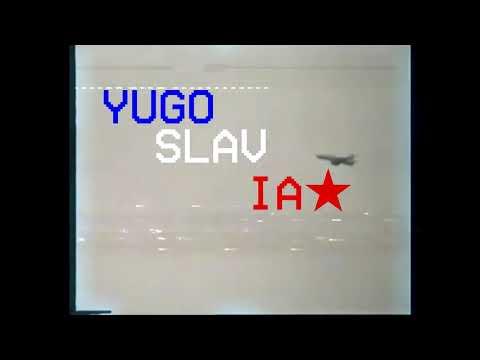 THE SUN NEVER SETS IN YUGOSLAVIA