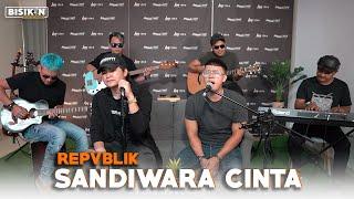 Download Sandiwara Cinta - Repvblik Ft. Angga Candra (KOLABORASI)