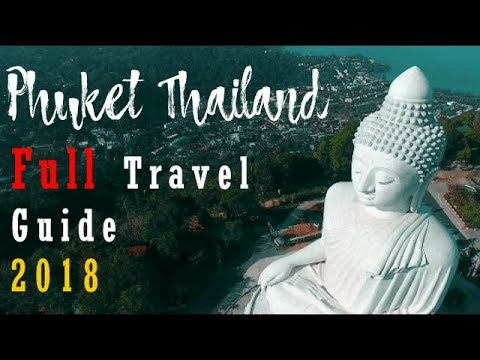 Phuket Thailand | Full Travel Guide | 2018