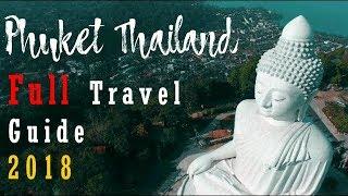 Phuket Thailand | Full Travel Guide | 2018