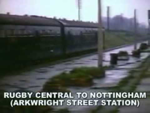 British Rail Oxford To Cambridge1967 +  Rugby Central To Nottingham Arkwright Street 1969