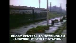 British Rail Oxford to Cambridge1967   Rugby To Nottingham 1969