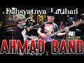 Dahsyatnya Latihan Ahmad Band