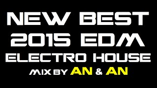 NEW BEST ELECTRO HOUSE EDM 1/2015 mix by AN & AN!!! HQ