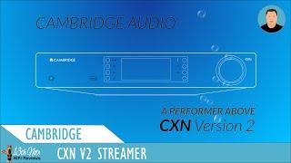 Cambridge Audio CXN v2: 'A Performer Above'