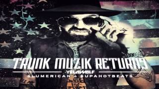 Yelawolf   Catfish Billy Trunk Muzik Returns