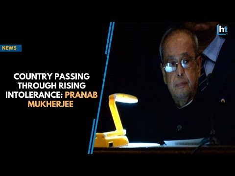 Country passing through rising intolerance: Pranab Mukherjee