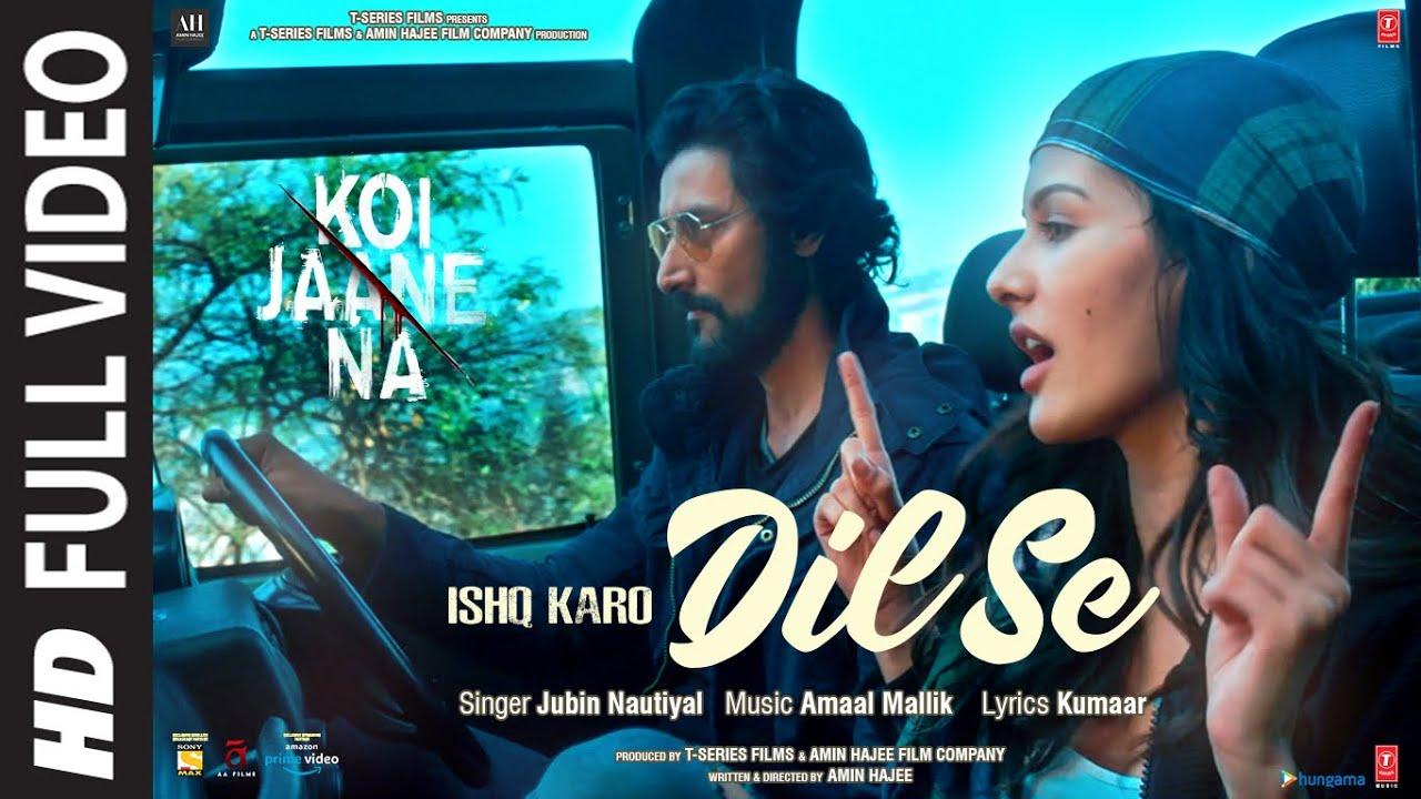 Koi Jaane Na: Ishq Karo Dil Se (Full Song) Jubin Nautiyal, Amaal Mallik | Kunaal K, Amyra D | Kumaar