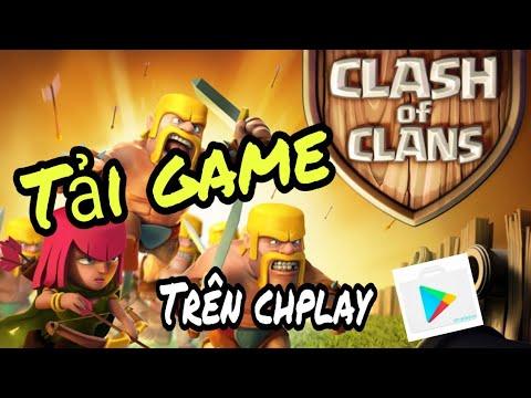 Tải game Clash Of Clans nhanh nhất ngay trên ch play
