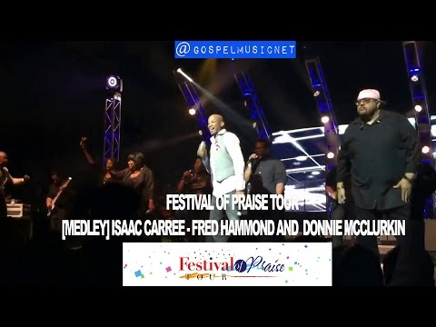 festival-of-praise-tour---[medley]-isaac-carree---fred-hammond-and-donnie-mcclurkin