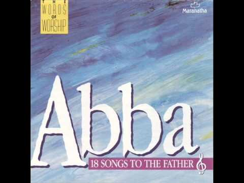 Maranatha! Singers - Abba Father(We Give You Glory) (Long Version)