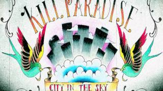 Kill Paradise -City in the Sky (Leaving Clouds Behind) NEW SINGLE!